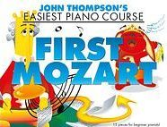 John Thompsons Easiest Piano Course: First Mozart