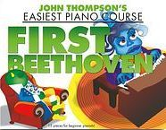 John Thompsons Easiest Piano Course: First Beethoven