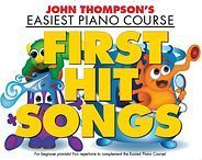 John Thompsons Easiest Piano Course: First Hit Songs